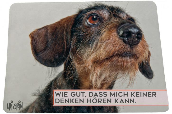 """Uli Stein Mousepad HUNDE """"Wie gut, dass mich keiner denken hören kann"""""""